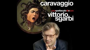 CARAVAGGIO di e con Vittorio Sgarbi