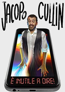 JACOPO CULLIN- E' INUTILE A DIRE!!!!