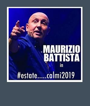 MAURIZIO BATTISTA Estate...Calmi 2019