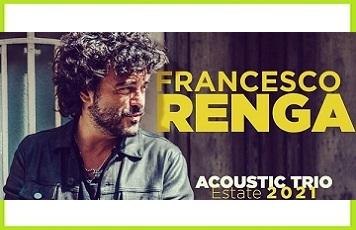 FRANCESCO RENGA - Acustic Trio Estate 2021