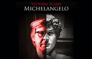 MICHELANGELO di e con Vittorio Sgarbi