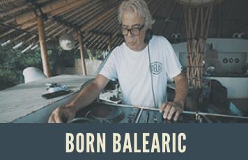 BORN BALEARIC: JON SA TRINXA AND THE SPIRIT OF IBIZA