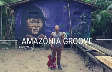 AMAZONIA GROOVE
